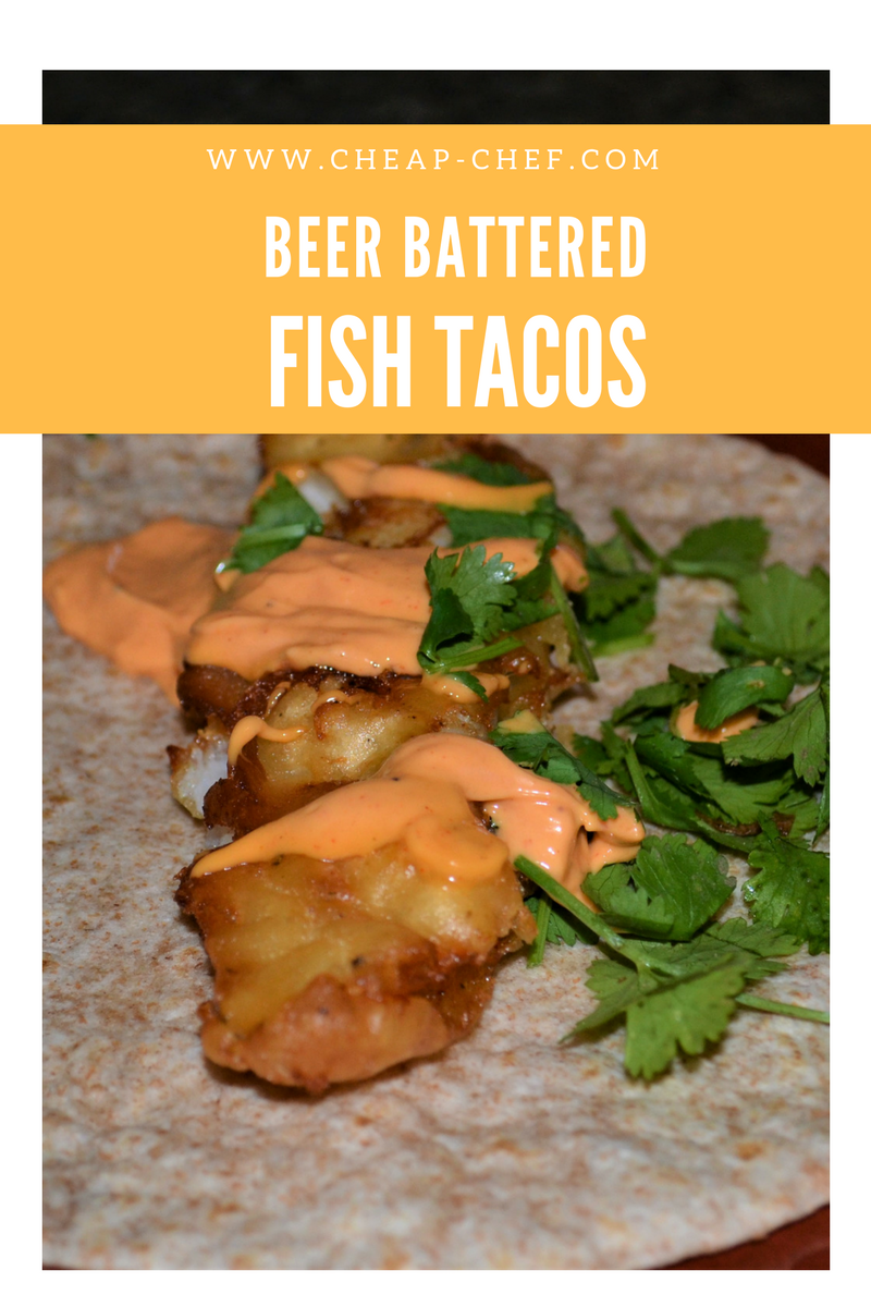 The cheap chef beer battered fish tacos for Beer battered fish tacos recipe